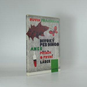 náhled knihy - Divoký pes dingo, aneb, Příběh o první lásce : pro čtenáře od 9 let