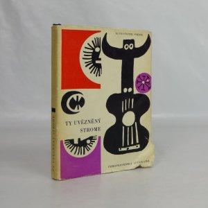 náhled knihy - Ty uvězněný strome-- : španělská poezie XX. století