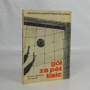 náhled knihy - Gól za pět tisíc : Rekonstrukce jednoho fotbalového případu