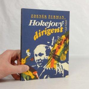 náhled knihy - Hokejový dirigent : kniha o trenérovi Stanislavu Neveselém