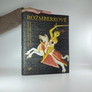 náhled knihy - Rožmberkové. Rod českých velmožů a jeho cesta dějinami