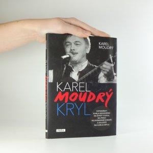 náhled knihy - Karel Moudrý Kryl. Vzpomínky Karla Moudrého na život v exilu, na práci ve Svobodné Evropě a zvláště na Karla Kryla.