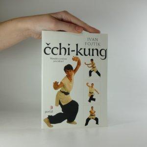 náhled knihy - Čchi-kung. Masáže a cvičení pro zdraví.