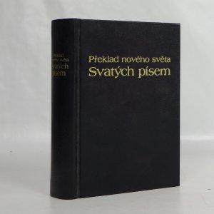 náhled knihy -  Překlad nového světa Překlad Nového Světa Svatých Písem : přeloženo z revidovaného anglického vydání z roku 1984