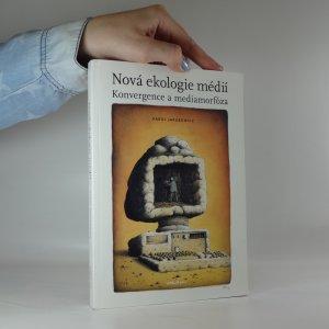 náhled knihy - Nová ekologie médií. Konvergence a mediamorfóza
