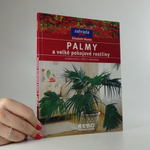 náhled knihy - Palmy a velké pokojové rostliny : umístění, péče, množení