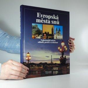 náhled knihy - Evropská města snů. Nejkrásnější města - odhalit, prožít a vychutnat