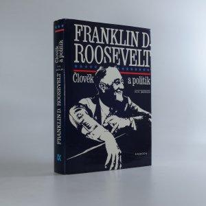 náhled knihy - Franklin D. Roosevelt . Člověk a politik