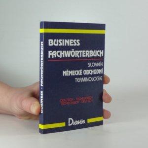 náhled knihy - Business Fachwörterbuch. Slovník německé obchodní terminologie. Deutsch - tschechisch. Tschechisch - deutsch