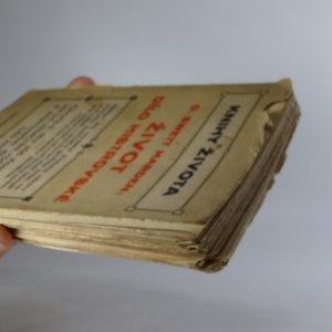 antikvární kniha Život dílo mistrovské, 1924