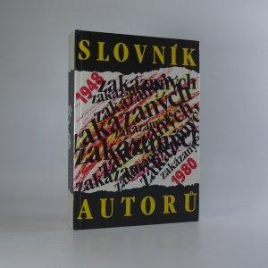 náhled knihy - Slovník zakázaných autorů . 1948-1980
