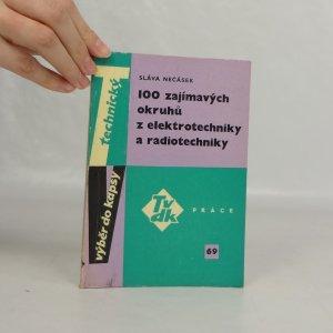 náhled knihy - 100 zajímavých okruhů z elektrotechniky a radiotechniky