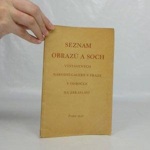 náhled knihy - Seznam obrazů a soch vystavených Národní galerií v Praze v odbočce na Zbraslavi