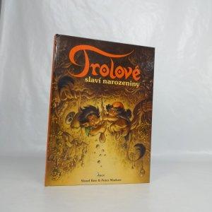 náhled knihy - Trolové slaví narozeniny. Kniha o trolech