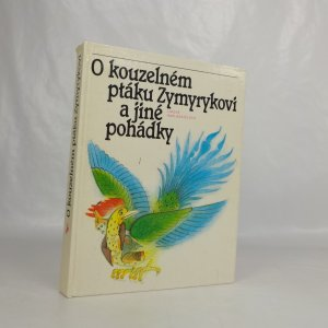 náhled knihy - O kouzelném ptáku Zymyrykovi. Pohádky středoasijské a kavkazské