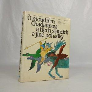 náhled knihy - O moudrém Chadaunovi a třech sluncích a jiné pohádky