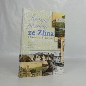 náhled knihy - Krásný pozdrav ze Zlína. Pohlednice z let 1898-1945