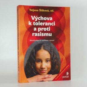 náhled knihy - Výchova k toleranci a proti rasismu : multikulturní výchova v praxi