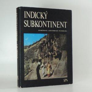 náhled knihy - Indický subkontinent : zeměpisné a historické panoráma