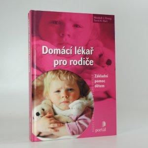 náhled knihy - Domácí lékař pro rodiče : základní pomoc dětem