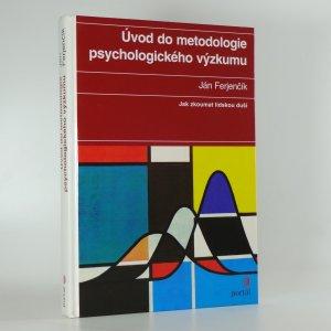 náhled knihy - Úvod do metodologie psychologického výzkumu : jak zkoumat lidskou duši