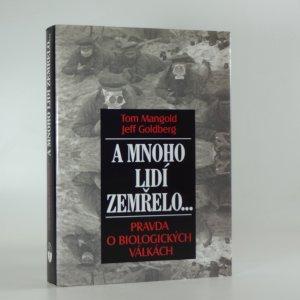 náhled knihy - A mnoho lidí zemřelo... : pravda o biologických válkách