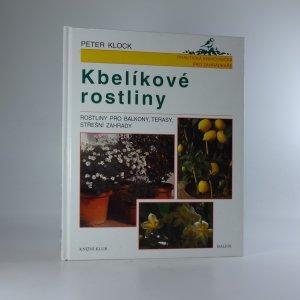 náhled knihy - Kbelíkové rostliny. Rostliny pro balkony, terasy, střešní zahrady.