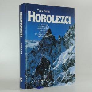 náhled knihy - Horolezci : z historie evropského horolezectví od konce 15. století po osmdesátá léta našeho věku