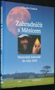 náhled knihy - Zahradničit s Měsícem : pěstitelský kalendář do roku 2002