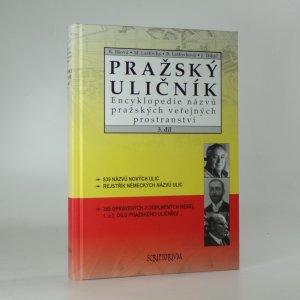náhled knihy - Pražský uličník. Encyklopedie názvů pražských veřejných prostranství. 3. díl.