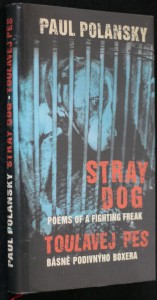 náhled knihy - Stray dog : poems of a fighting freak = Toulavej pes : básně podivnýho boxera