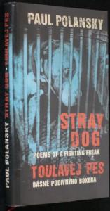 náhled knihy - Stray dog : poems of a fighting freak = Toulavej pes : básně podivnýho boxera