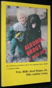 náhled knihy - Alkohol, drogy a vaše děti : jak problémům předcházet, jak je včas rozpoznat, jak je zvládat
