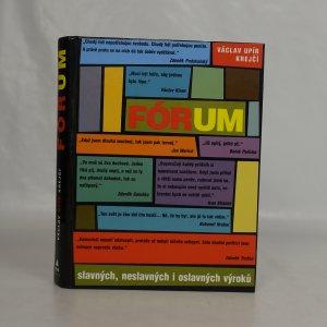 náhled knihy - Fórum slavných, neslavných i oslavných výroků