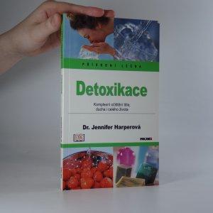 náhled knihy - Detoxikace. Komplexní očištění těla, ducha i celého života