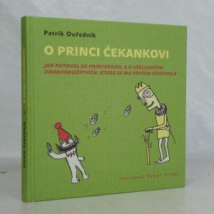 náhled knihy - O princi Čekankovi: jak putoval za princeznou, a o všelijakých dobrodružstvích, která se mu přitom přihodila