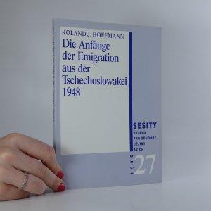 náhled knihy - Die Anfänge der Emigration aus der Tschechoslowakei 1948