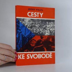 náhled knihy - Cesty ke svobodě - věnováno účasti občanů z Příbramska v domácím a zahraničním protifašistickém odboji