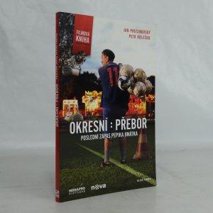 náhled knihy - Okresní : přebor : poslední zápas Pepika Hnátka