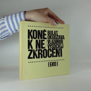 náhled knihy - Koně k nezkrocení (Bulat Okudžava, Vladimír Vysockij)