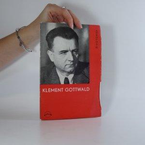 náhled knihy - Klement  Gottwald: bojovník, státník, budovatel