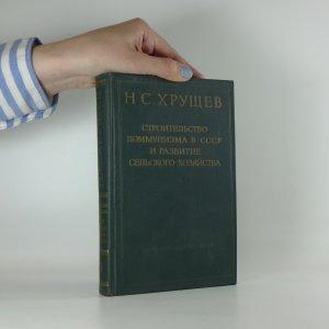 náhled knihy - Строительство коммунизма в СССР и развитие сельского хозяйства. 5. díl
