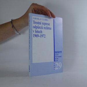 náhled knihy - Trestní represe odpůrců režimu v letech 1969-1972