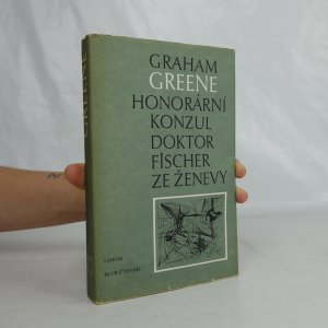 náhled knihy - Honorární konzul, Doktor Fisher ze Ženevy