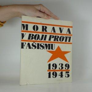 náhled knihy - Morava proti fašismu 1939-1945. Průvodce výstavou a katalog originálních exponátů.