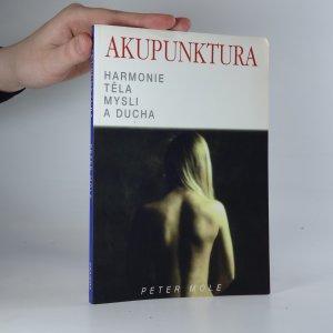 náhled knihy - Akupunktura. Harmonie těla, mysli a ducha