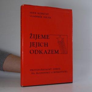 náhled knihy - Žijeme jejich odkazem : protifašistický odboj na Blanensku a Boskovicku