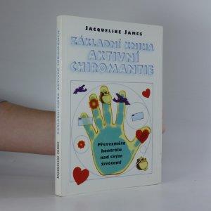náhled knihy - Základní kniha aktivní chiromantie : převezměte kontrolu nad svým životem!