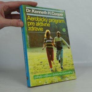 náhled knihy - Aerobický program pre aktívne zdravie : pohyb, výživa, duševná rovnováha