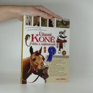 náhled knihy - Úžasní koně. Fakta a zajímavosti. Ilustrovaný průvodce obdivuhodným světem koní